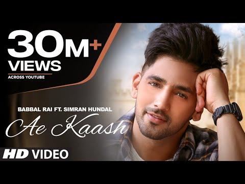 Babbal Rai: Ae Kaash (Full Song) Simran Hundal | Maninder Kailey | Desi Routz | Latest Punjabi Songs