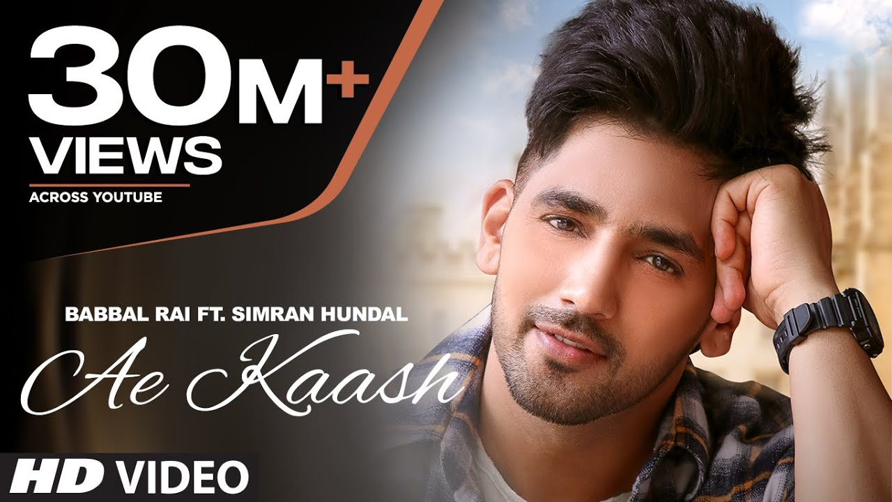 Babbal Rai: Ae Kaash (Full Song) Simran Hundal | Maninder Kailey | Desi Routz | Latest Punjabi Songs