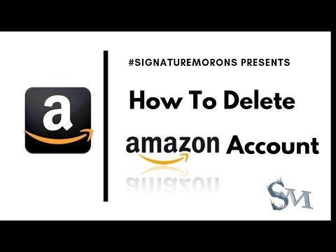 How To Delete Amazon Account | Amazon.in | 2019 | SignatureMorons