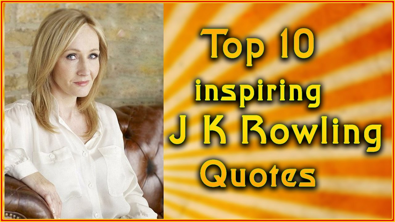 Top 10 J K Rowling Quotes  Inspirational Quotes  YouTube