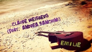 Claude Weisberg (feat.Andrea Sanchini) - Emilie