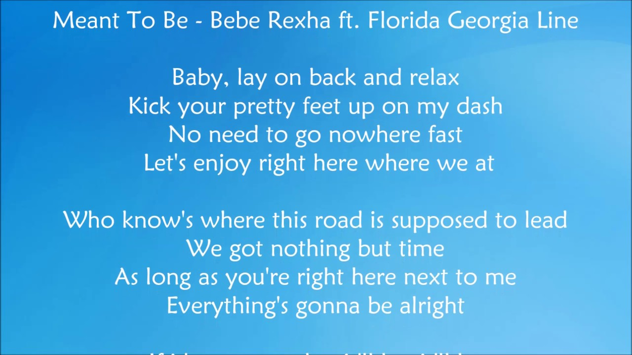 Meant To Be - Bebe Rexha ft. Florida Georgia Line Lyrics ...