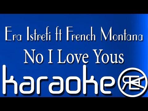 Era Istrefi - No I Love Yous feat. French Montana (Karaoke Version)