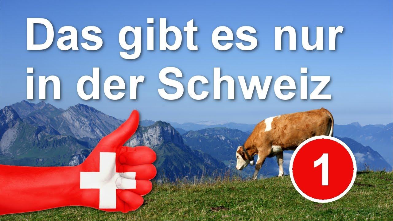 10 Dinge Die Es Nur In Der Schweiz Gibt Youtube
