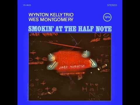 Wes Montgomery with Wynton Kelly Trio - Four on Six
