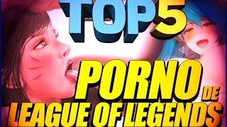 TOP 5 - PORNO de League of Legends.