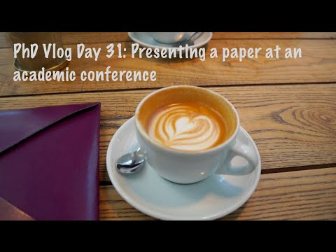 Presenting a paper at an academic conference: PhD Vlog Day 31