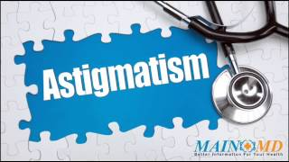 Astigmatism ¦ Treatment and Symptoms