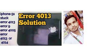 Iphone 5s Stuck on apple Logo error 4013  ,error 9 ,error 4005,error 4013  or 4014 By NG