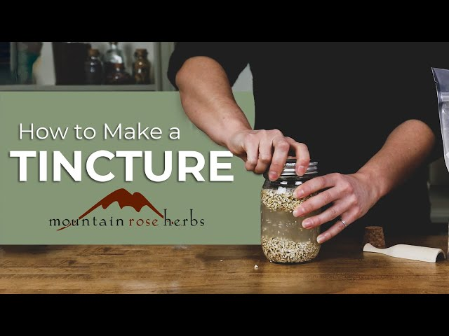 Mountain Rose Herbs: How to Make a Tincture