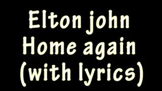 Elton John - Home Again (with lyrics) !