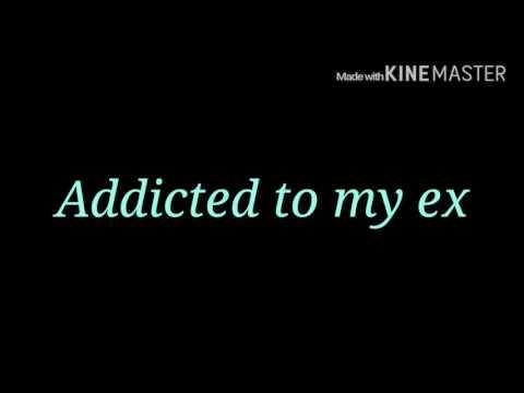 Addicted to my ex- M-City J.R. Lyrics