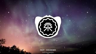 RIOT - Disorder Mega Mash (15 Tracks) [StormwavZ Mashup #100]