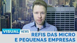 REFIS DAS MICRO E PEQUENAS EMPRESAS | Visual News