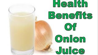 10 Health Benefits Of Onion Juice