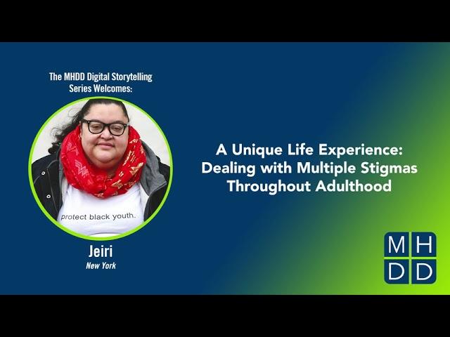 MHDD Digital Storytelling Series: Jeiri's Story