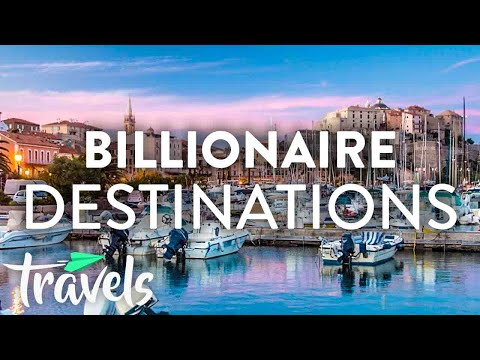 Top 10 Billionaire Travel Destinations in Summer 2019 | MojoTravels