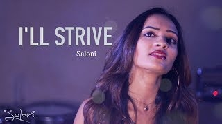 SALONI I'll Strive - Official Video