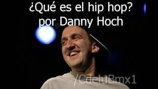 ¿Qué es el hip hop? - Danny Hoch (ESPAÑOL)