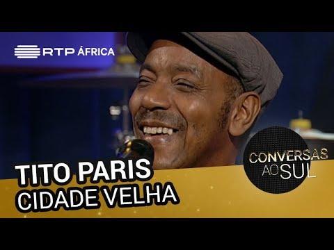 Tito Paris - Cidade Velha   Conversas ao Sul   RTP África