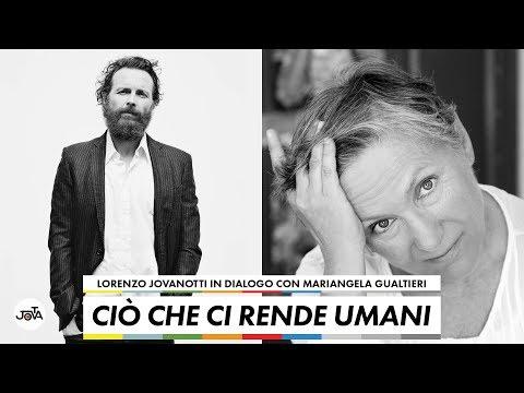 Ciò che ci rende umani - Lorenzo Jovanotti in dialogo con Mariangela Gualtieri