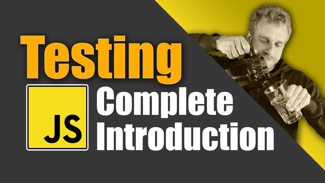 Download JavaScript Testing Introduction Tutorial - Unit Tests, Integration Tests & e2e Tests