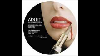 ADULT. - Hand To Phone(From The 12'' ADULT.   - New - Phonies., 2012-10-04T10:11:45.000Z)