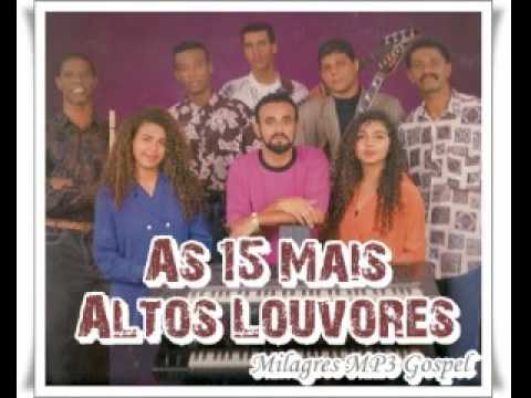 As 15 mais   Altos Louvores