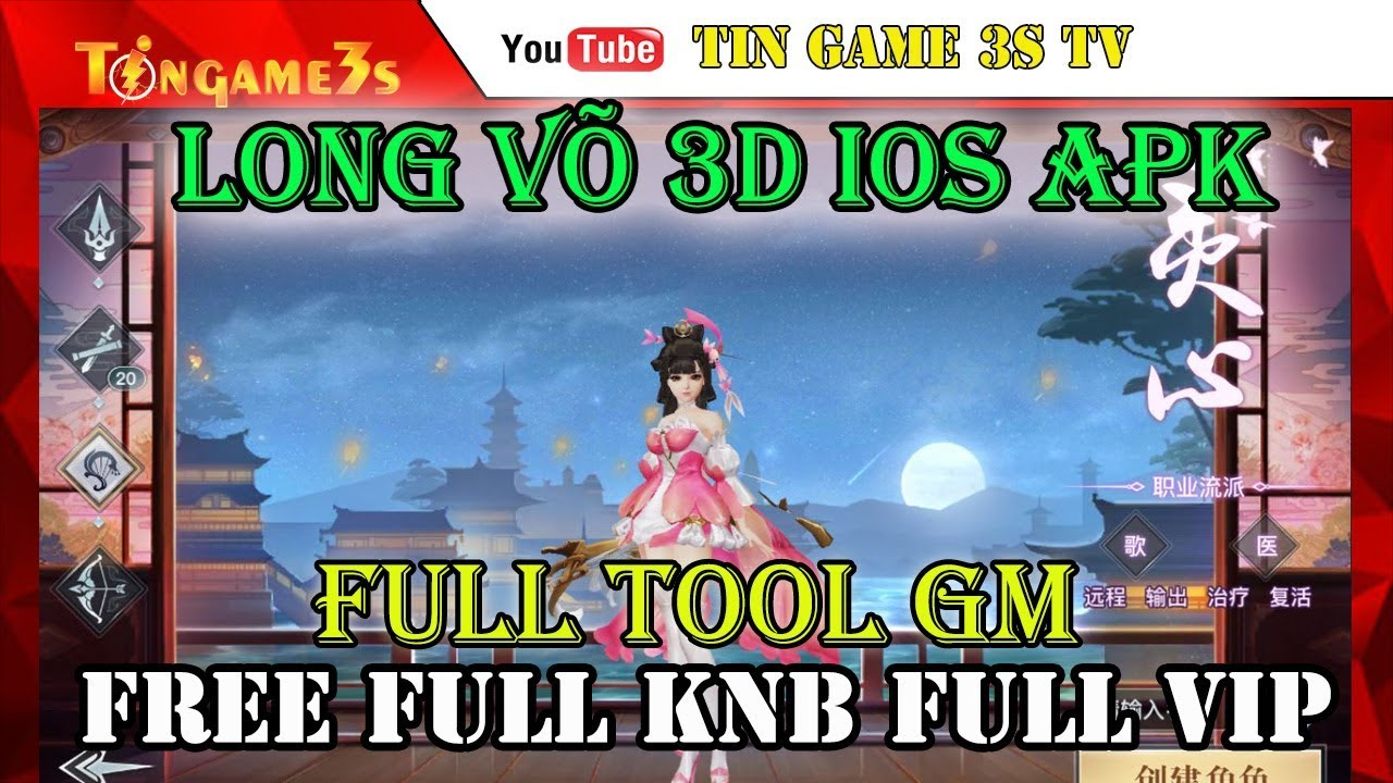 Game Mobile Private | Game Long Võ 3D Mobile TOOL GM Free FULL VIP FULL KNB | APK IOS | Tingame3s