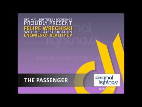Felipe Wrechiski - The Passenger (Original Mix)