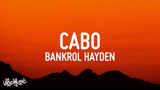 Bankrol Hayden - Cabo (Lyrics)