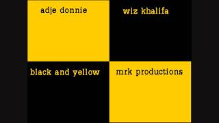 Adje ft Wiz Khalifa - Black and Yellow (Remix)