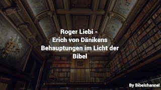Roger Liebi - Erich von Dänikens Behauptungen im Licht der Bibel
