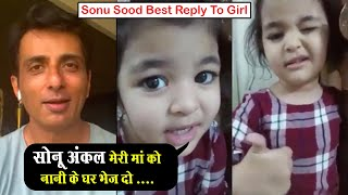 Sonu Sood Best Reply To Baby Girl on Her Video