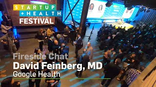 David Feinberg of Google Health @ 2020 StartUp Health Festival