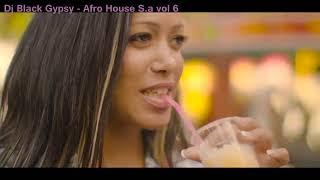 Dj Black Gypsy  -  Afro House mix S.A Vol 6 (2017) pt1