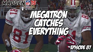 Madden 15 Ultimate Team | MEGATRON CATCHES EVERYTHING | Episode 87