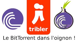 Tribler - Téléchargement BitTorrent anonyme !
