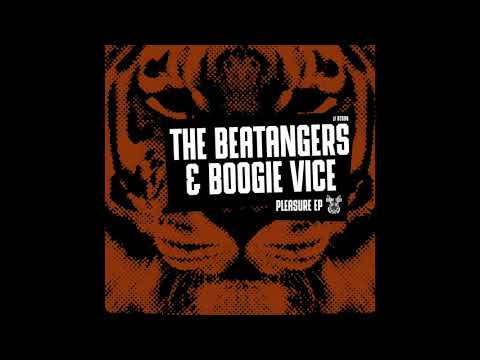 The Beatangers & Boogie Vice - Feel It [OUT NOW]