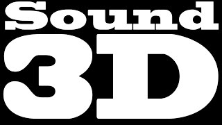 Realistic 3D BEST 3D Sound!!!
