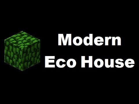 Minecraft: Small modern Eco house