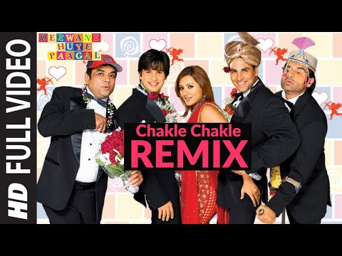 Chakle Chakle Remix [Full Song] Deewane Huye Paagal