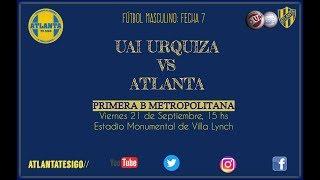 UAI Urquiza vs Atlanta EN VIVO - Primera B 2018/19 - Fecha 7