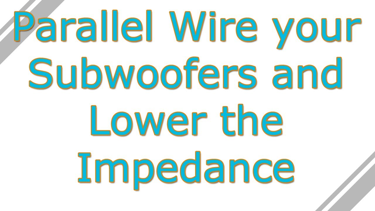 How to Parallel Wire 2 Subwoofers onto a Mono Amp or One Channel ...