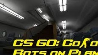 Counter Strike Global Offensive:BOTS on a Plane!-Co-op mission