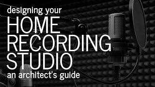 What To Think About When Designing A Home Recording Or Music Studio - Tips From An Architect