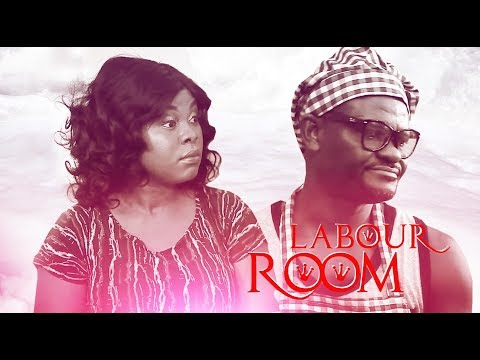 Labour Room - Latest 2017 Nigerian Nollywood Drama Movie English Full HD