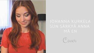 Sun särkyä anna mä en - Johanna Kurkela Cover