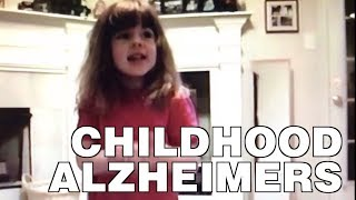The Childhood Alzheimer's Disease