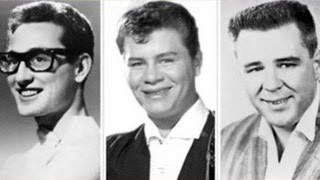 The Day the Music Died: Buddy Holly, Ritchie Valens and The Big Bopper